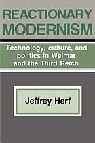 Reactionary modernism : technology, culture, and politics in Weimar and the Third Reich