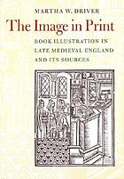 The image in print : book illustration in late medieval England and its sources