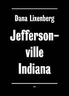 Dana Lixenberg : homeless in Jeffersonville, Indiana : portraits and landscapes between 1997 and 2004