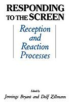 Responding to the screen : reception and reaction processes
