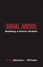 Social justice : building a fairer Britain