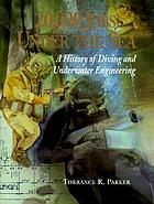 20,000 jobs under the sea : a history of diving and underwater engineering