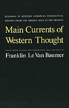 Main currents of Western thought; readings in Western European intellectual history from the Middle Ages to the present