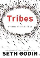 Tribes : we need you to lead us