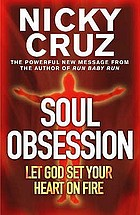 Soul obsession : let God set your heart on fire