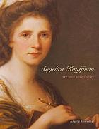 Angelica Kauffman : art and sensibility