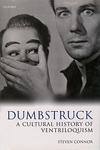 Dumbstruck : a cultural history of ventriloquism