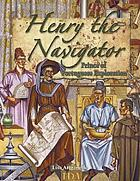Henry the Navigator : prince of Portuguese exploration