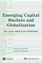 Emerging capital markets and globalization the Latin American experience