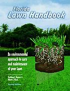 Florida lawn handbook : an environmental approach to care and maintenance of your lawn