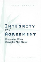 Integrity and agreement : economics when principles also matter