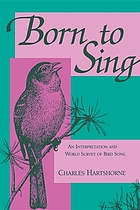 Born to sing: an interpretation and world survey of bird song