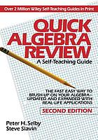 Quick algebra review : a self-teaching guide