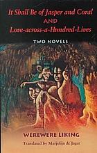 It shall be of jasper and coral; and, Love-across-a-hundred-lives : two novels