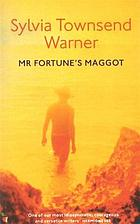 Mr. Fortune's maggot