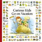 Curious kids go on vacation : another big book of words