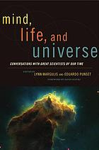 Mind, life, and universe : conversations with great scientists of our time