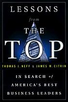 Lessons from the top : the search for America's best business leaders