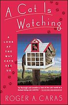 A cat is watching : a look at the way cats see us