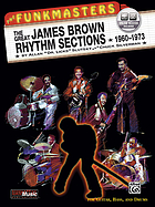 The funkmastersThe funkmasters : the great James Brown rhythm sections : 1960-1973 : [for guitar, bass, and drums]