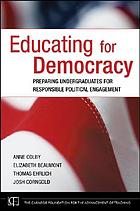 Educating for democracy : preparing undergraduates for responsible political engagement
