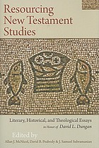 Resourcing New Testament studies literary, historical, and theological essays in honor of David L. Dungan