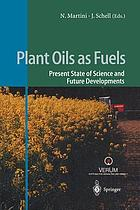 Plant oils as fuels : present state of science and future developments : proceedings of the symposium held in Potsdam, Germany, February 16-18, 1997