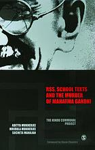 RSS, school texts, and the murder of Mahatma Gandhi : the Hindu communal project