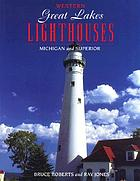 Western Great Lakes lighthouses : Michigan and Superior