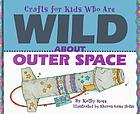 Crafts for kids who are wild about outer space