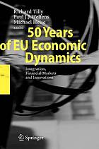 50 years of EU economic dynamics integration, financial markets, and innovations