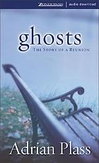Ghosts : the story of a reunion