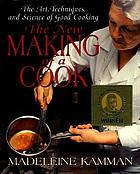 The new making of a cook : the art, techniques, and science of good cooking