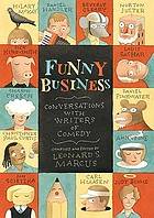 Funny business : conversations with writers of comedy