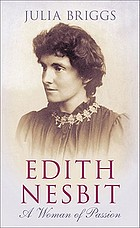 Edith Nesbit : a woman of passion