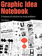 Graphic idea notebook : a treasury of solutions to visual problems
