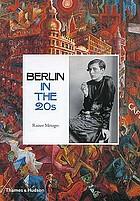 Berlin in the twenties : art and culture, 1918-1933