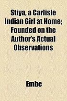Stiya, a Carlisle Indian girl at home : founded on the author's actual observations