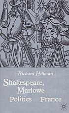 Shakespeare, Marlowe, and the politics of France