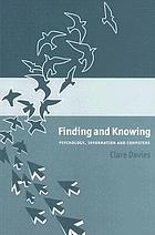 Finding and knowing : psychology, information and computersDevelop your digital sense : the psychology of information use