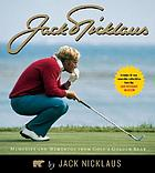 Jack Nicklaus : memories and mementos from golf's Golden Bear