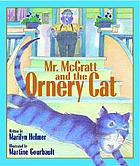 Mr. McGratt and the ornery cat
