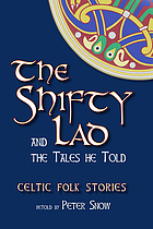 The shifty lad and the tales he told : Celtic folk stories