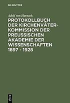 Protokollbuch der Kirchenväter-Kommission der Preussischen Akademie der Wissenschaften 1897-1928