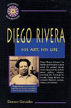 Diego Rivera : his art, his life