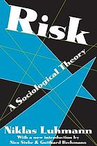 Risk : a sociological theory