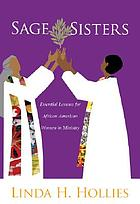 Sage sisters : essential lessons for African American women in ministry