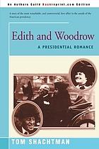 Edith & Woodrow : a Presidential romance