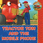 Tractor Tom and the mobile phone