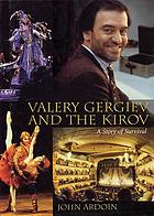 Valery Gergiev and the Kirov : a story of survival